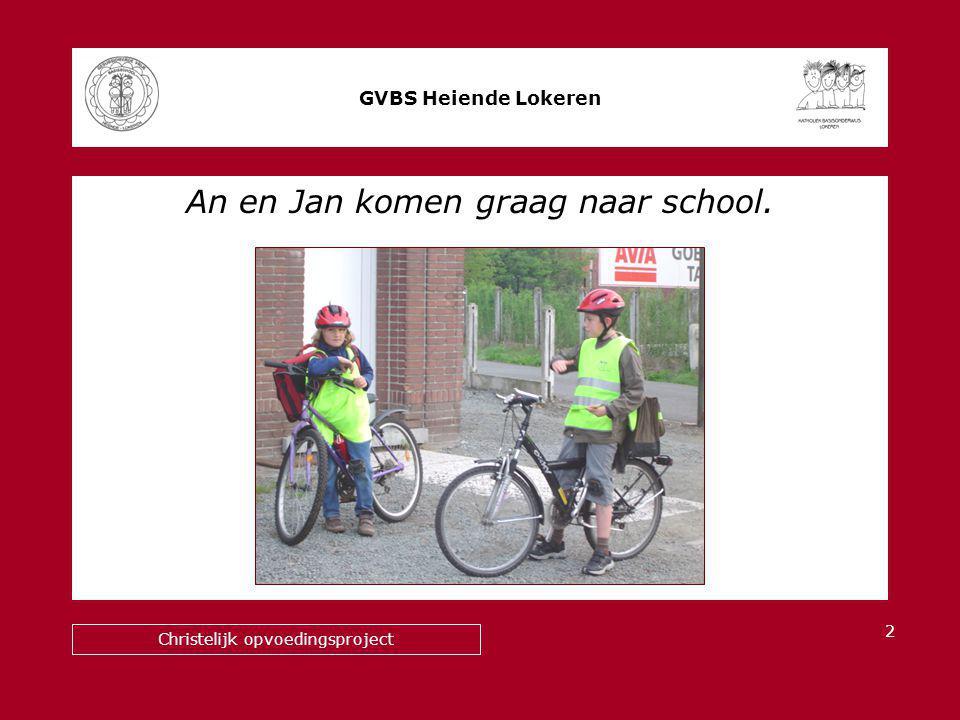 An en Jan komen graag naar school. GVBS Heiende Lokeren Christelijk opvoedingsproject 2