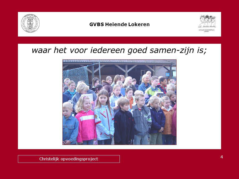 waar het voor iedereen goed samen-zijn is; GVBS Heiende Lokeren Christelijk opvoedingsproject 4