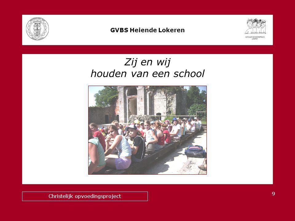 Zij en wij houden van een school GVBS Heiende Lokeren Christelijk opvoedingsproject 9