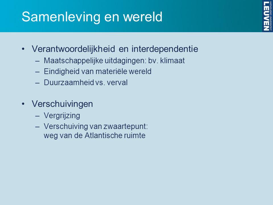 Samenleving en wereld Verantwoordelijkheid en interdependentie –Maatschappelijke uitdagingen: bv.
