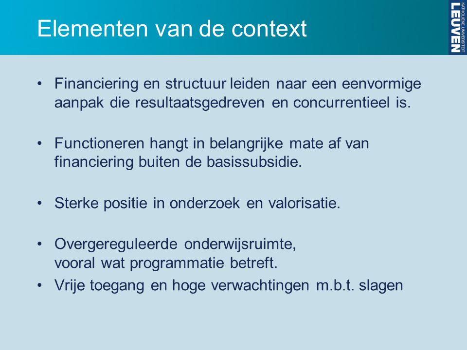 Elementen van de context Financiering en structuur leiden naar een eenvormige aanpak die resultaatsgedreven en concurrentieel is.