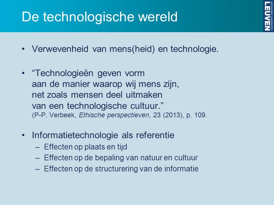 De technologische wereld Verwevenheid van mens(heid) en technologie.