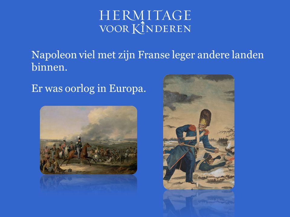 Napoleon viel met zijn Franse leger andere landen binnen. Er was oorlog in Europa.