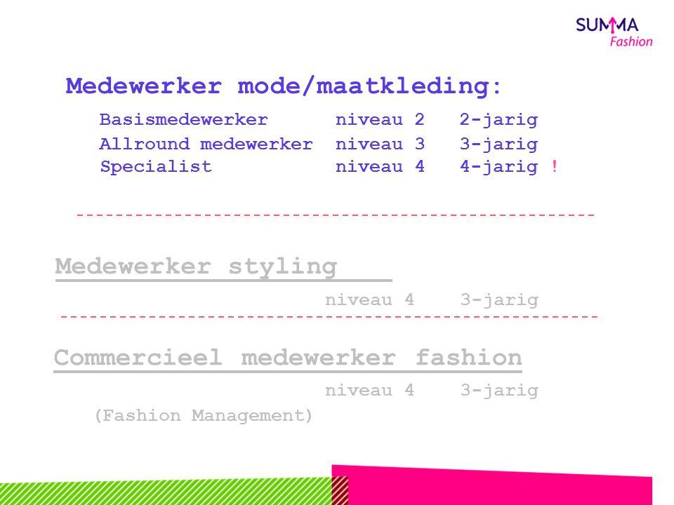 Medewerker mode/maatkleding: het ambacht: -maatwerk -handwerk -klantcontact