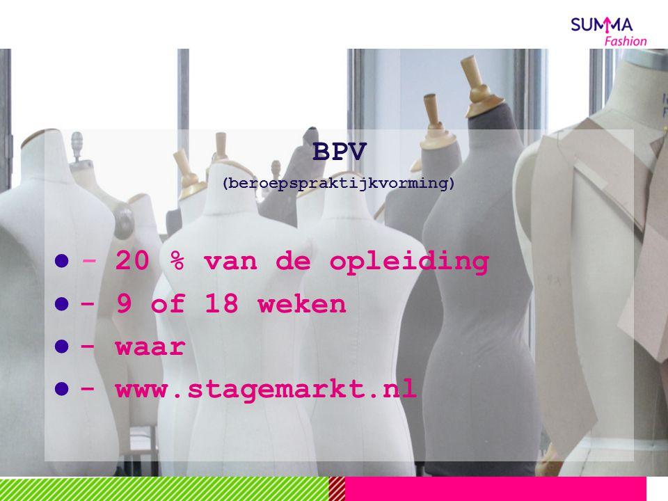 BPV (beroepspraktijkvorming) - 20 % van de opleiding - 9 of 18 weken - waar - www.stagemarkt.nl