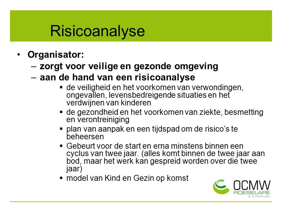 Risicoanalyse Organisator: –zorgt voor veilige en gezonde omgeving –aan de hand van een risicoanalyse  de veiligheid en het voorkomen van verwondinge