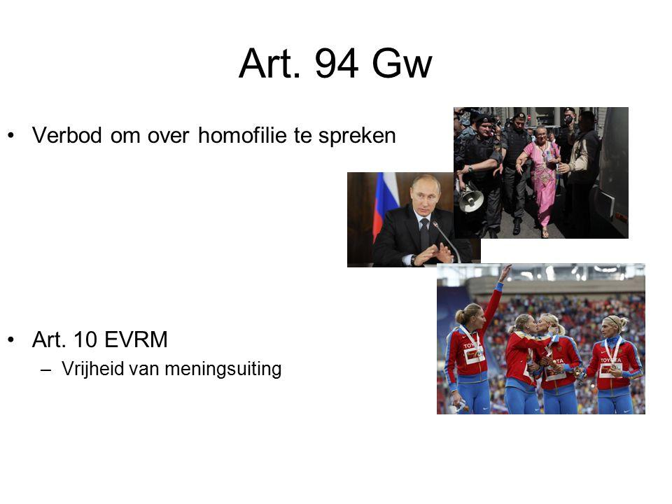 Art. 94 Gw Verbod om over homofilie te spreken Art. 10 EVRM –Vrijheid van meningsuiting