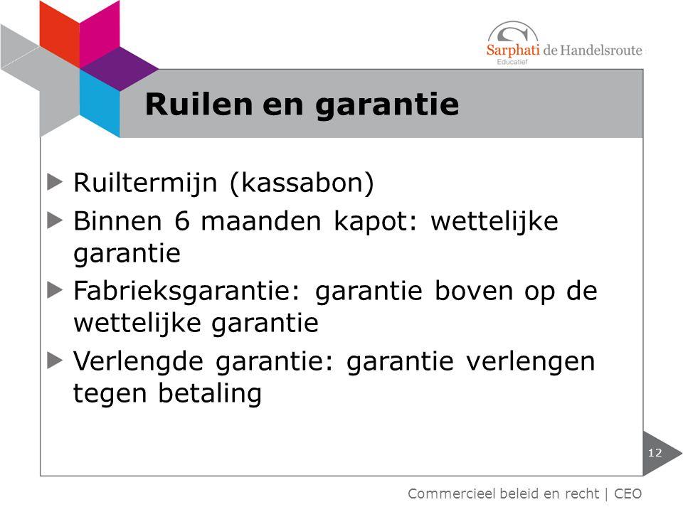 Ruiltermijn (kassabon) Binnen 6 maanden kapot: wettelijke garantie Fabrieksgarantie: garantie boven op de wettelijke garantie Verlengde garantie: gara