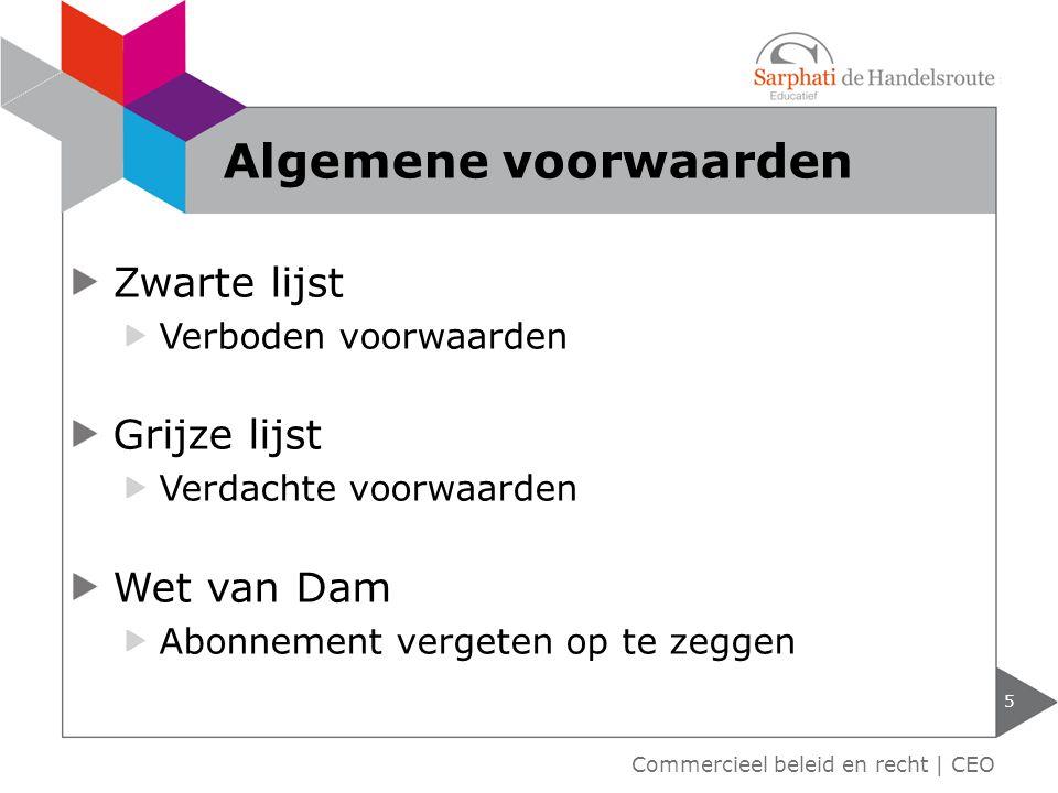 Zwarte lijst Verboden voorwaarden Grijze lijst Verdachte voorwaarden Wet van Dam Abonnement vergeten op te zeggen 5 Algemene voorwaarden Commercieel b