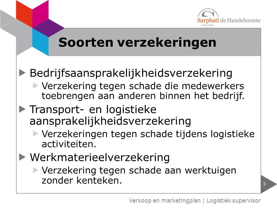 Transportschades 4 Verkoop en marketingplan   Logistiek supervisor