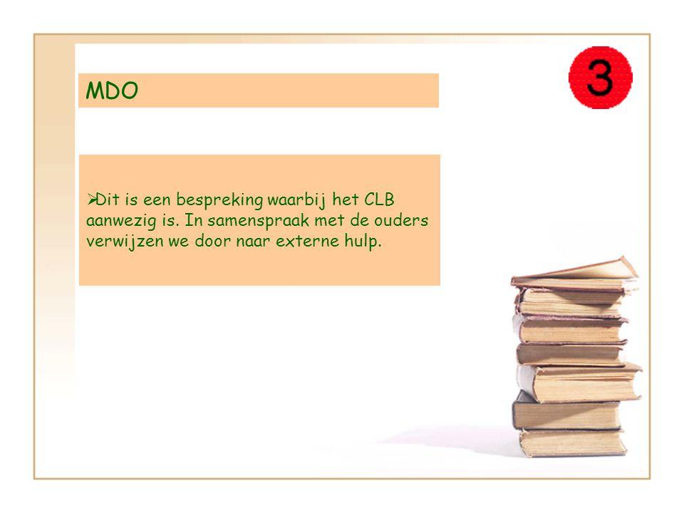 MDO DDit is een bespreking waarbij het CLB aanwezig is. In samenspraak met de ouders verwijzen we door naar externe hulp.