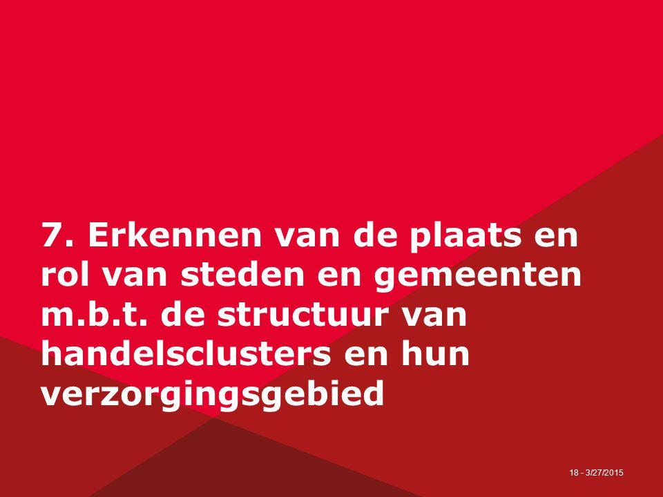18 - 3/27/2015 7. Erkennen van de plaats en rol van steden en gemeenten m.b.t.