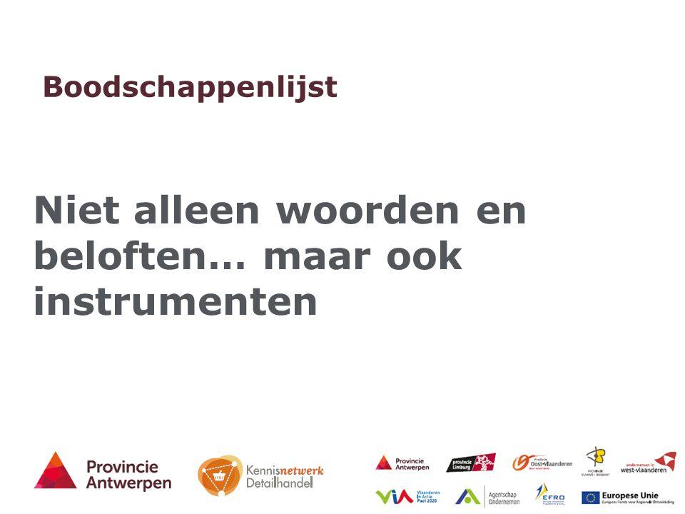 35 - 27/03/2015 Boodschappenlijst Niet alleen woorden en beloften… maar ook instrumenten