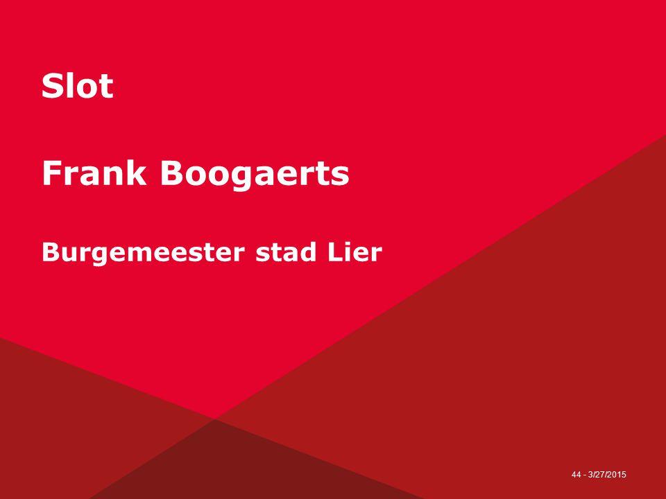 44 - 3/27/2015 Slot Frank Boogaerts Burgemeester stad Lier