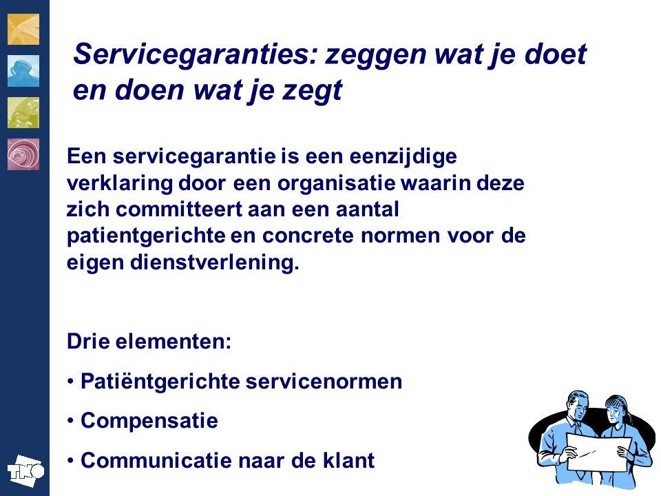 16 Servicegaranties: zeggen wat je doet en doen wat je zegt Een servicegarantie is een eenzijdige verklaring door een organisatie waarin deze zich committeert aan een aantal patientgerichte en concrete normen voor de eigen dienstverlening.