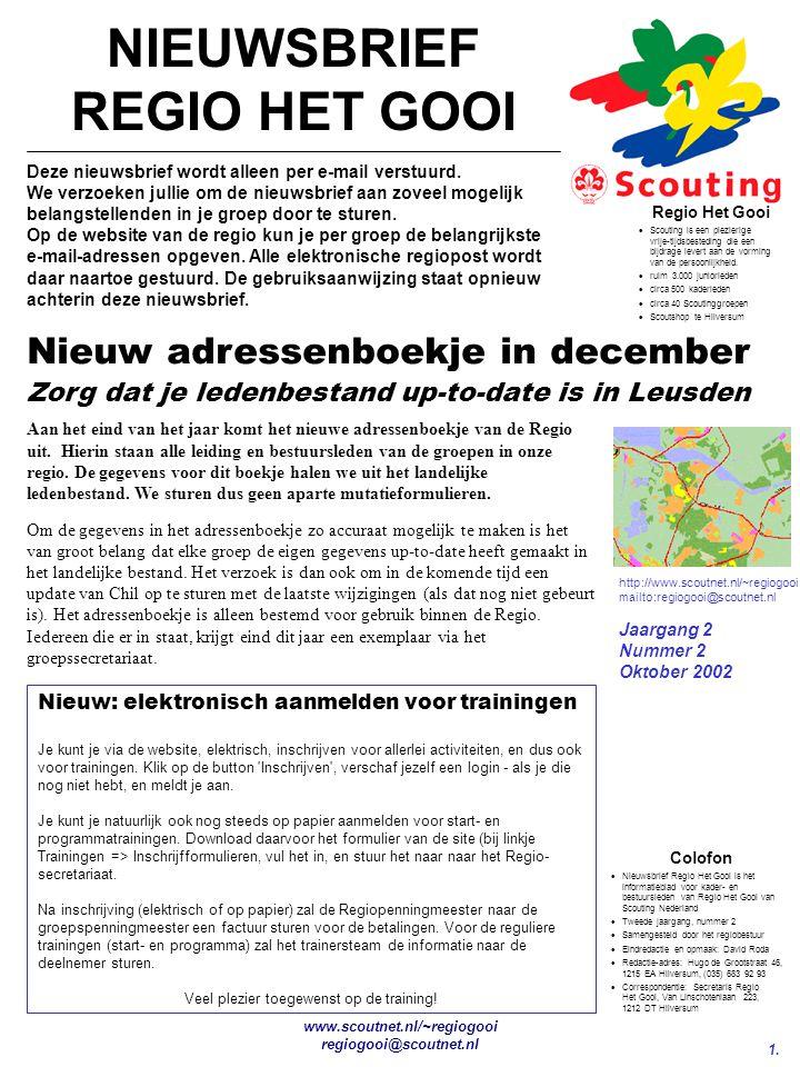 1. NIEUWSBRIEF REGIO HET GOOI www.scoutnet.nl/~regiogooi regiogooi@scoutnet.nl http://www.scoutnet.nl/~regiogooi mailto:regiogooi@scoutnet.nl Jaargang