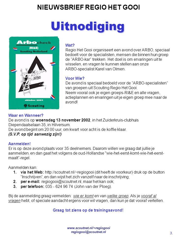 3. NIEUWSBRIEF REGIO HET GOOI www.scoutnet.nl/~regiogooi regiogooi@scoutnet.nl Wat.