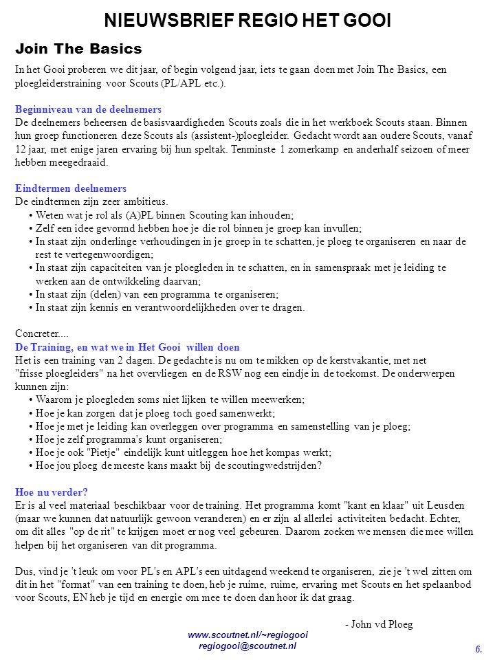 6. NIEUWSBRIEF REGIO HET GOOI www.scoutnet.nl/~regiogooi regiogooi@scoutnet.nl Join The Basics In het Gooi proberen we dit jaar, of begin volgend jaar