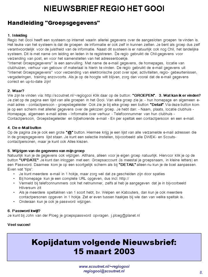 8. NIEUWSBRIEF REGIO HET GOOI www.scoutnet.nl/~regiogooi regiogooi@scoutnet.nl Handleiding