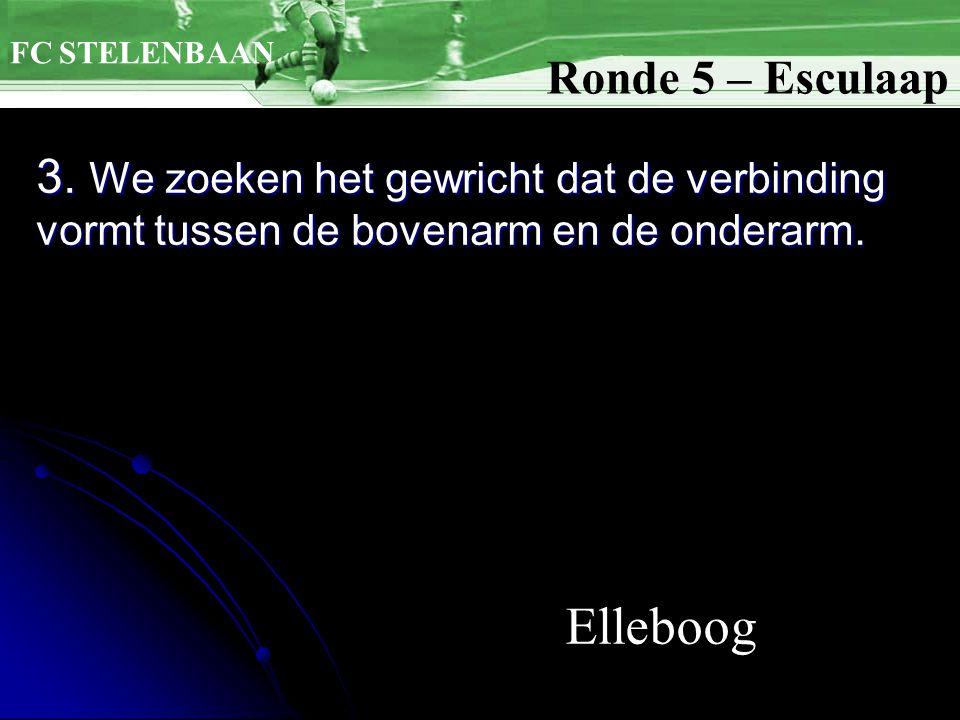 3. We zoeken het gewricht dat de verbinding vormt tussen de bovenarm en de onderarm. Ronde 5 – Esculaap FC STELENBAAN Elleboog