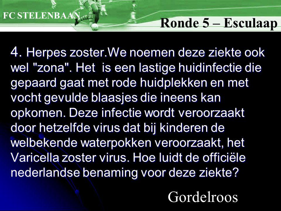4. Herpes zoster.We noemen deze ziekte ook wel zona .
