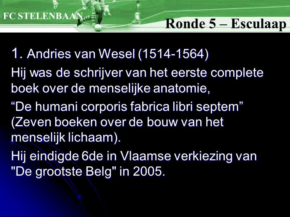 """1. Andries van Wesel (1514-1564) Hij was de schrijver van het eerste complete boek over de menselijke anatomie, """"De humani corporis fabrica libri sept"""