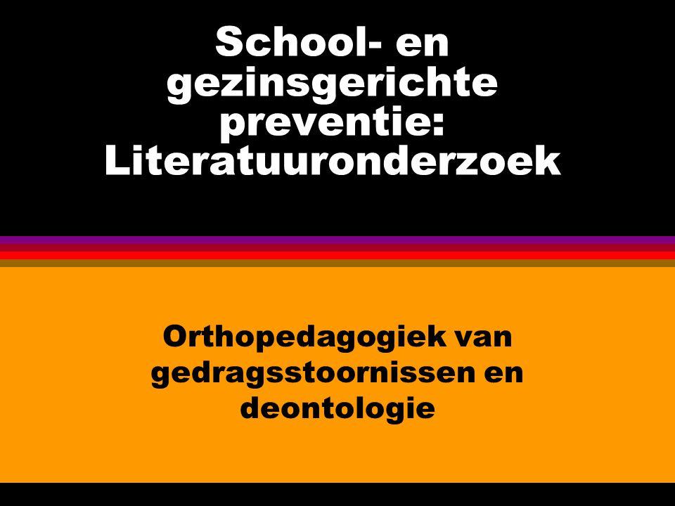 School- en gezinsgerichte preventie: Literatuuronderzoek Orthopedagogiek van gedragsstoornissen en deontologie
