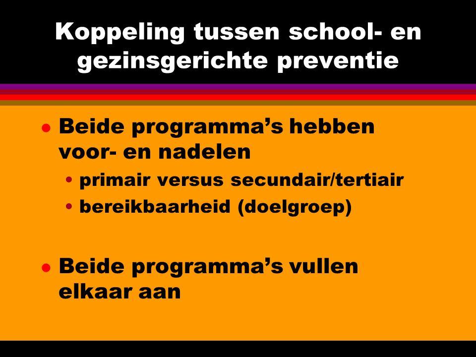 Koppeling tussen school- en gezinsgerichte preventie l Beide programma's hebben voor- en nadelen primair versus secundair/tertiair bereikbaarheid (doe
