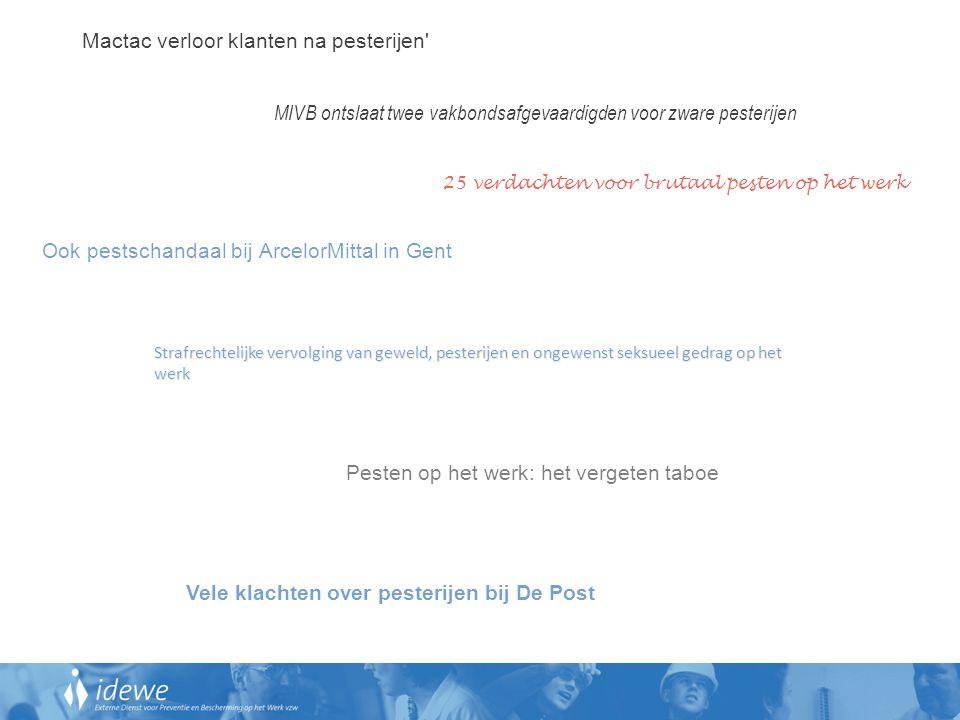 Mactac verloor klanten na pesterijen' MIVB ontslaat twee vakbondsafgevaardigden voor zware pesterijen Strafrechtelijke vervolging van geweld, pesterij