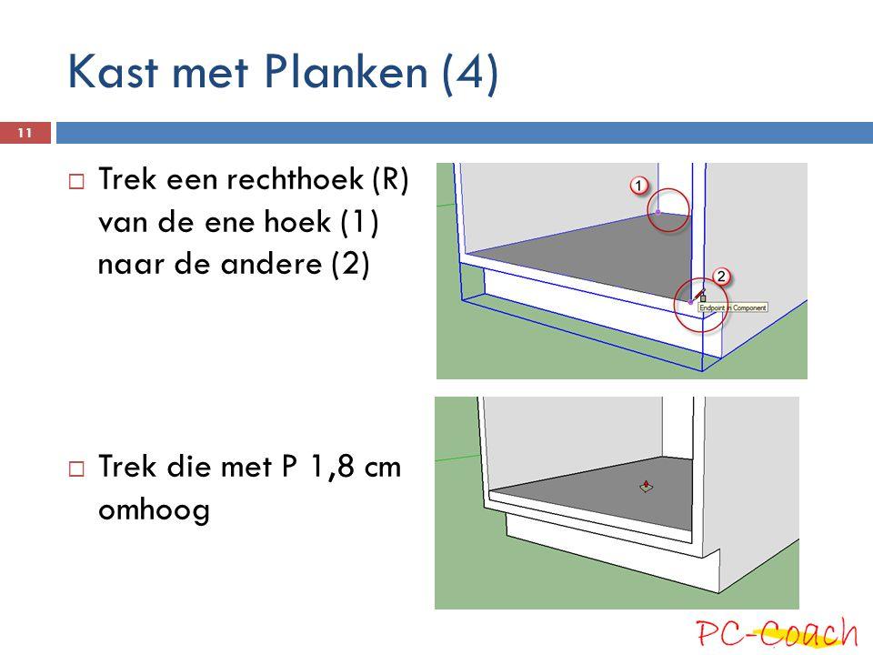 Kast met Planken (4)  Trek een rechthoek (R) van de ene hoek (1) naar de andere (2)  Trek die met P 1,8 cm omhoog 11