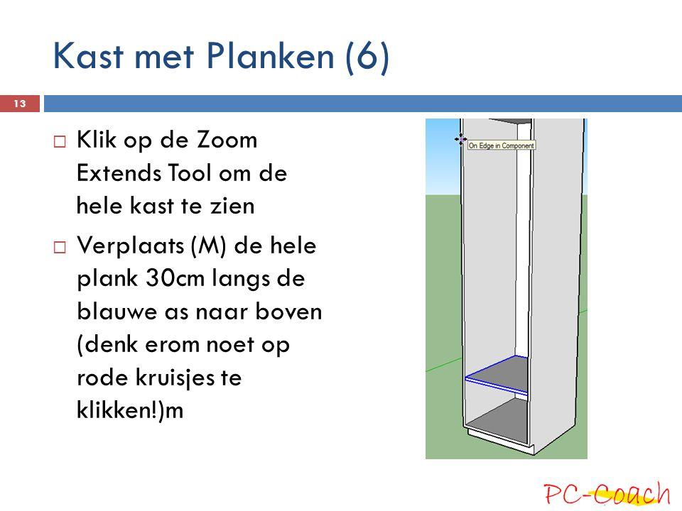 Kast met Planken (6)  Klik op de Zoom Extends Tool om de hele kast te zien  Verplaats (M) de hele plank 30cm langs de blauwe as naar boven (denk erom noet op rode kruisjes te klikken!)m 13