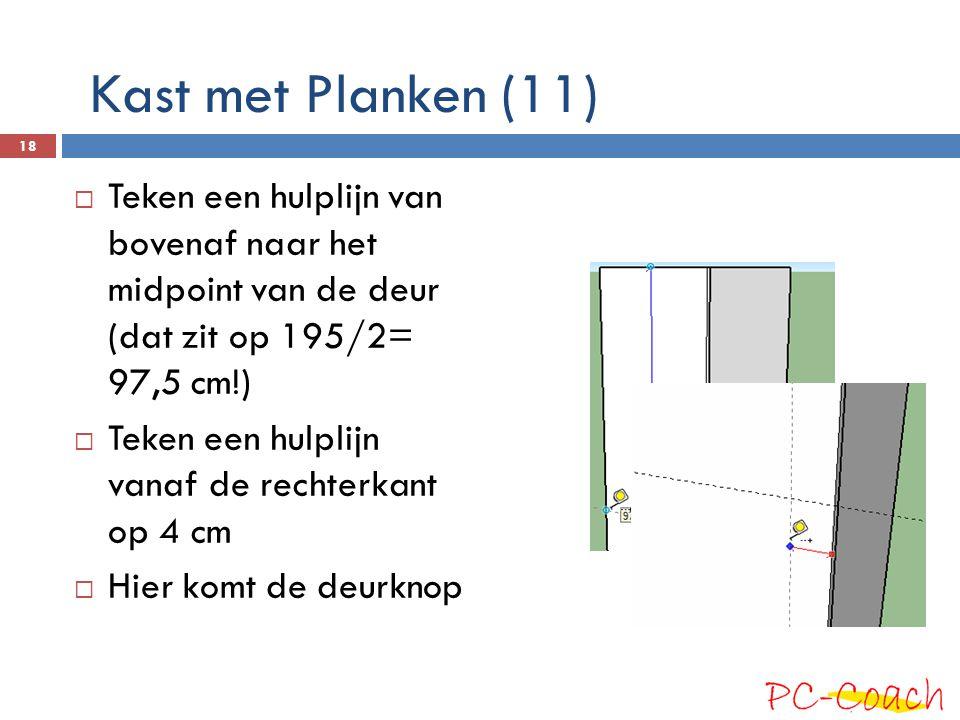  Teken een hulplijn van bovenaf naar het midpoint van de deur (dat zit op 195/2= 97,5 cm!)  Teken een hulplijn vanaf de rechterkant op 4 cm  Hier komt de deurknop 18 Kast met Planken (11)