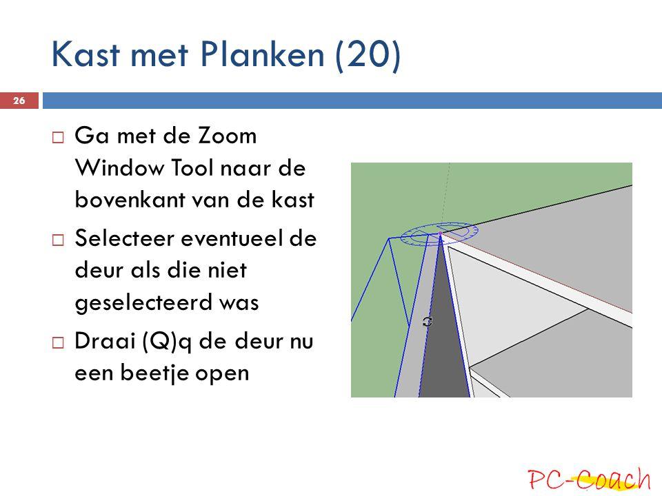  Ga met de Zoom Window Tool naar de bovenkant van de kast  Selecteer eventueel de deur als die niet geselecteerd was  Draai (Q)q de deur nu een beetje open 26 Kast met Planken (20)