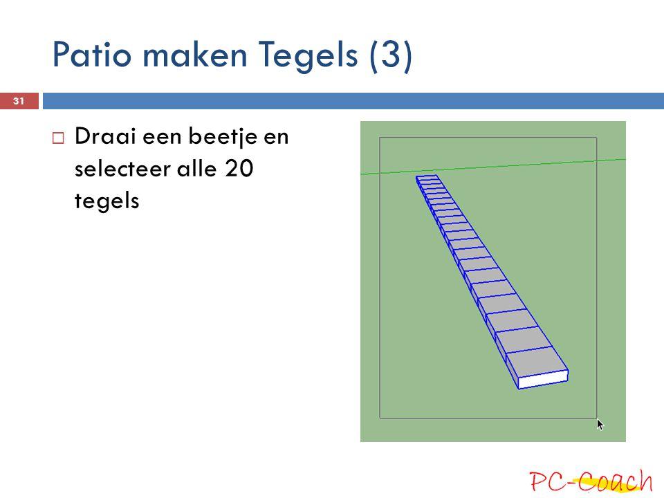 Patio maken Tegels (3)  Draai een beetje en selecteer alle 20 tegels 31