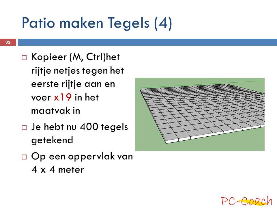Patio maken Tegels (4)  Kopieer (M, Ctrl)het rijtje netjes tegen het eerste rijtje aan en voer x19 in het maatvak in  Je hebt nu 400 tegels getekend  Op een oppervlak van 4 x 4 meter 32