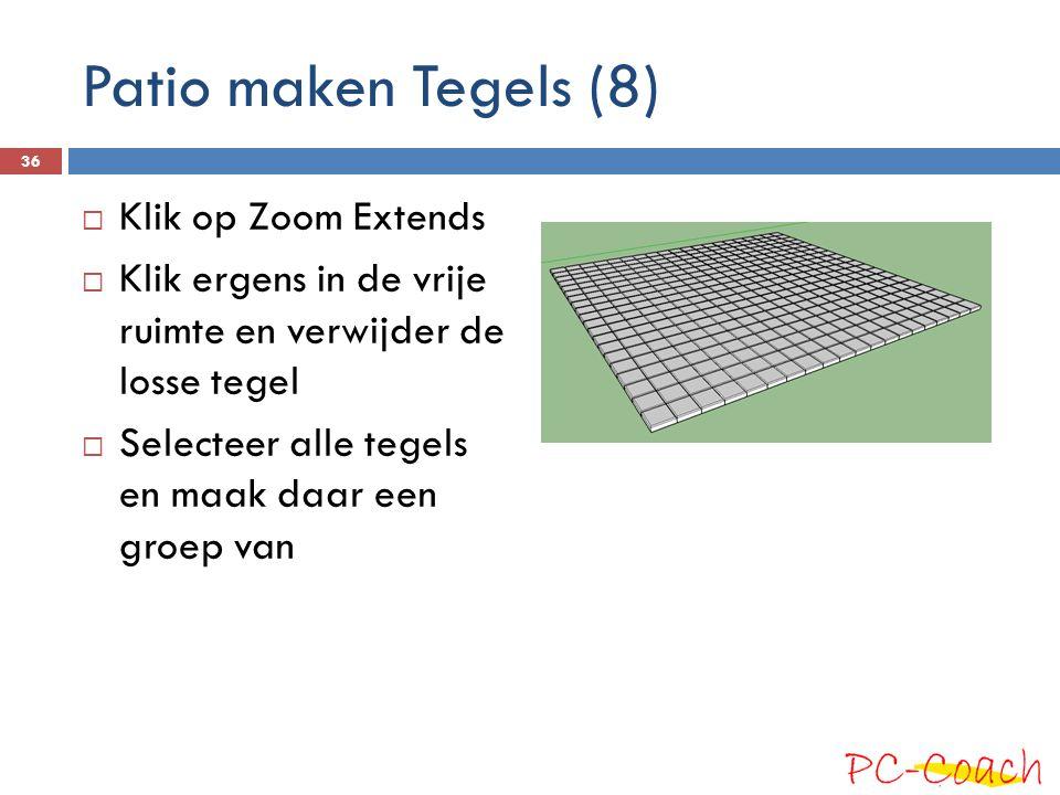 Patio maken Tegels (8)  Klik op Zoom Extends  Klik ergens in de vrije ruimte en verwijder de losse tegel  Selecteer alle tegels en maak daar een groep van 36
