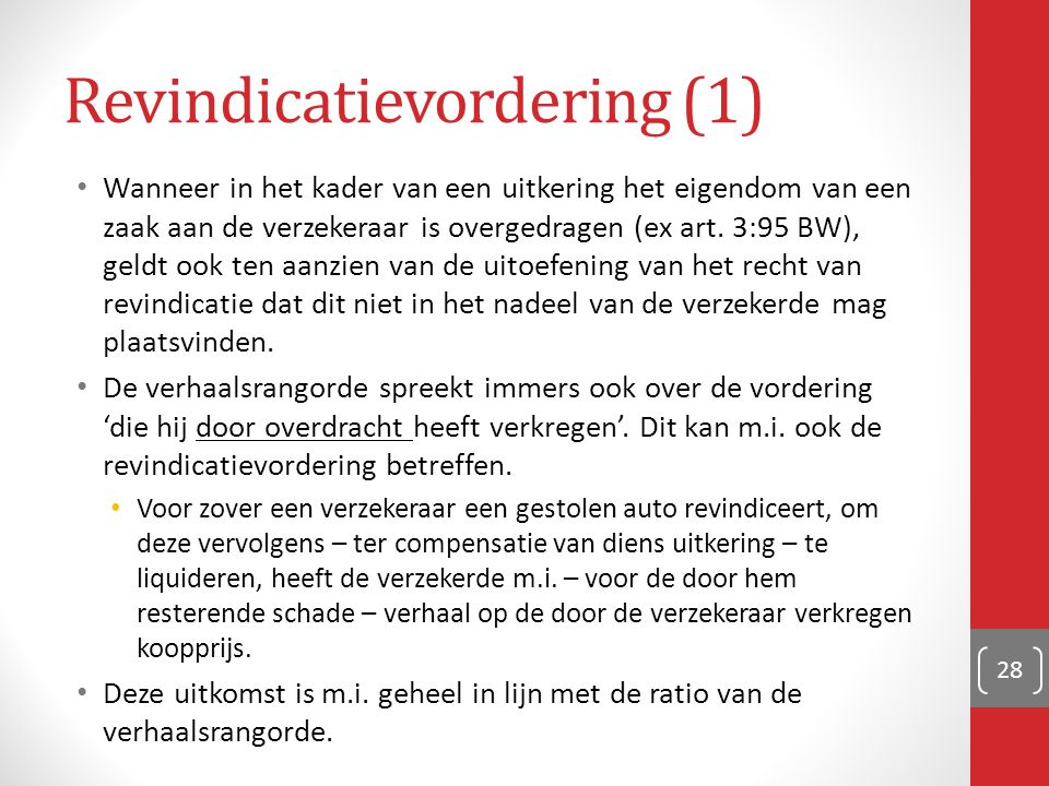 Revindicatievordering (1) Wanneer in het kader van een uitkering het eigendom van een zaak aan de verzekeraar is overgedragen (ex art.