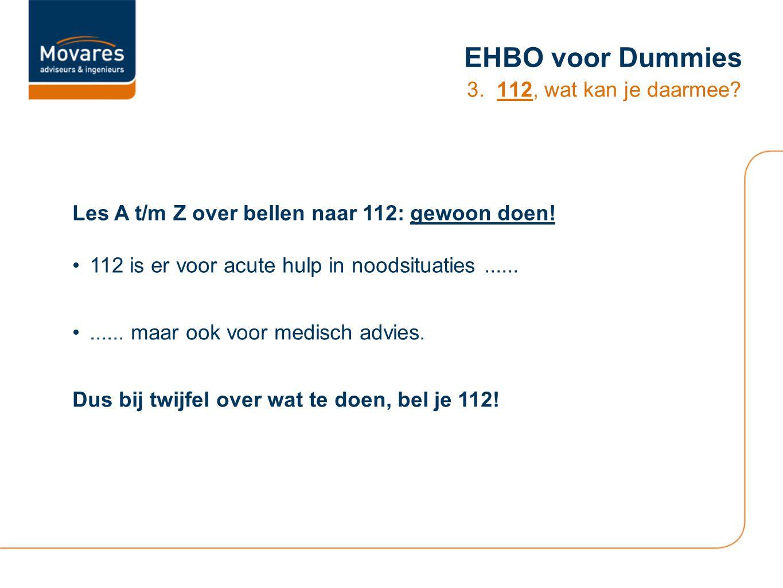 EHBO voor Dummies 3. 112, wat kan je daarmee? Les A t/m Z over bellen naar 112: gewoon doen! 112 is er voor acute hulp in noodsituaties............ ma