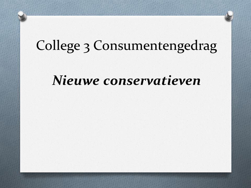 College 3 Consumentengedrag Nieuwe conservatieven