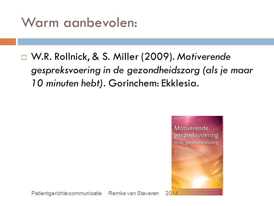 Warm aanbevolen:  W.R. Rollnick, & S. Miller (2009). Motiverende gespreksvoering in de gezondheidszorg (als je maar 10 minuten hebt). Gorinchem: Ekkl
