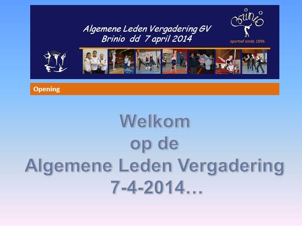 Algemene Leden Vergadering GV Brinio dd 7 april 2014 Opening