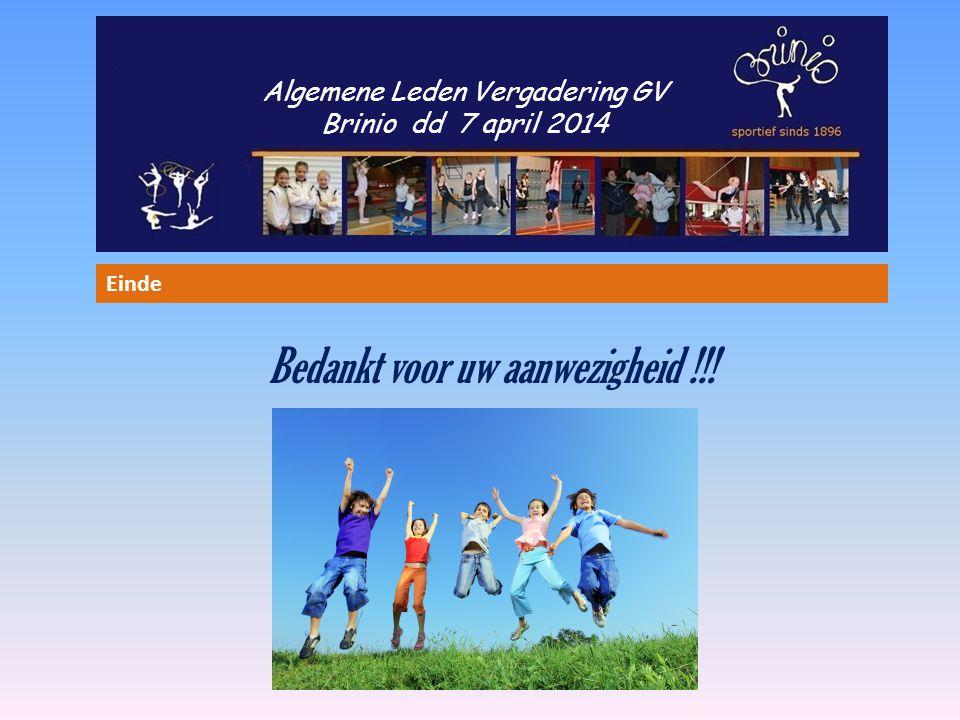 Algemene Leden Vergadering GV Brinio dd 7 april 2014 Bedankt voor uw aanwezigheid !!! Einde