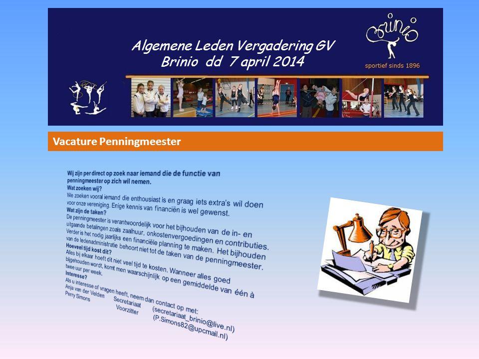 Algemene Leden Vergadering GV Brinio dd 7 april 2014 Vacature Penningmeester