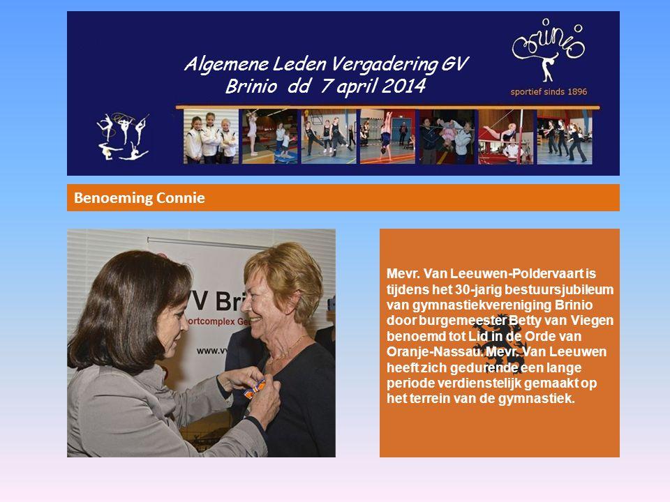 Algemene Leden Vergadering GV Brinio dd 7 april 2014 Benoeming Connie Mevr. Van Leeuwen-Poldervaart is tijdens het 30-jarig bestuursjubileum van gymna