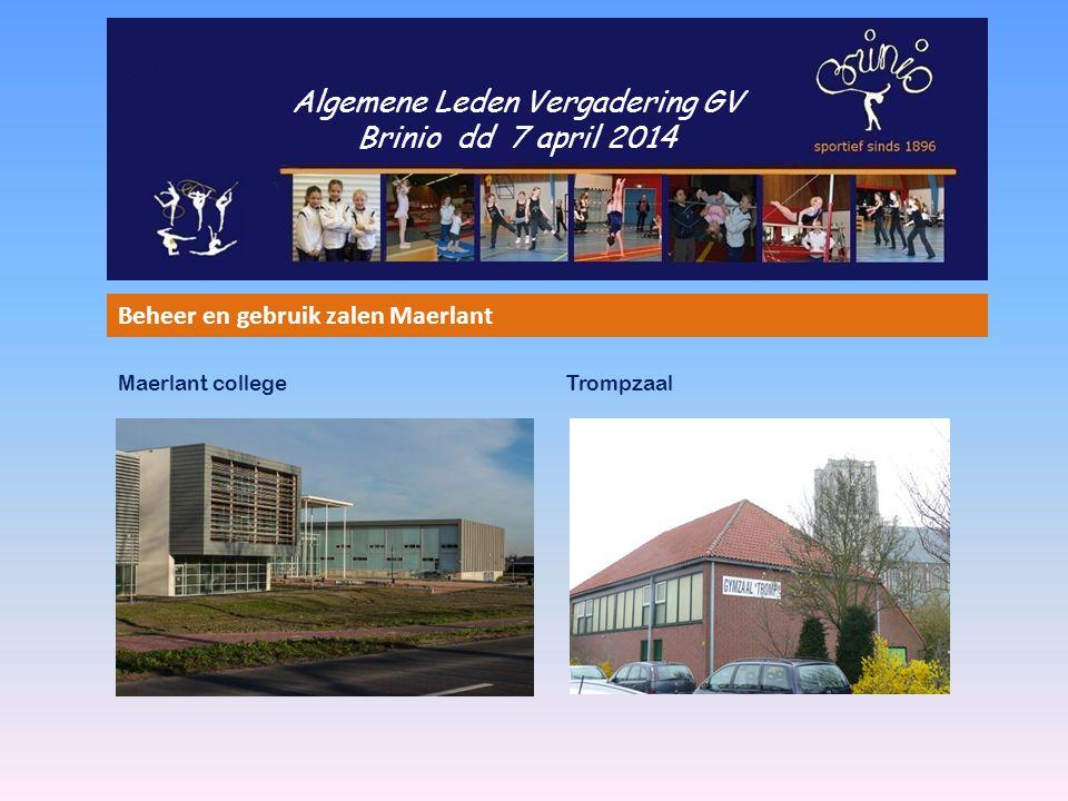 Algemene Leden Vergadering GV Brinio dd 7 april 2014 Beheer en gebruik zalen Maerlant Maerlant college Trompzaal