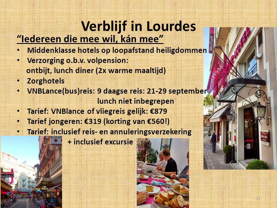 Verblijf in Lourdes Iedereen die mee wil, kán mee Middenklasse hotels op loopafstand heiligdommen Verzorging o.b.v.