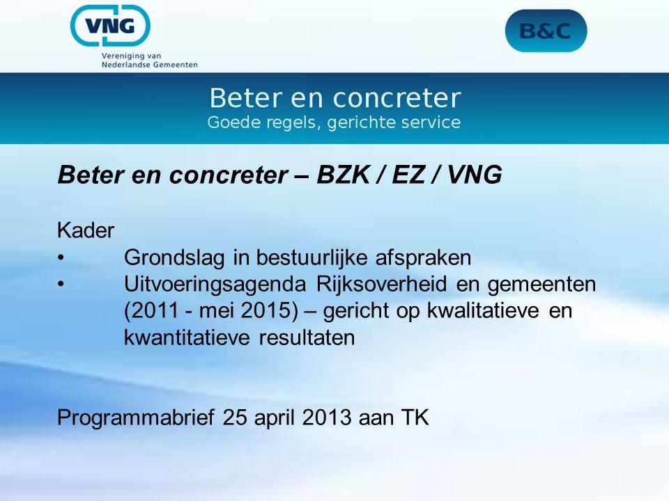 Beter en concreter – BZK / EZ / VNG Kader Grondslag in bestuurlijke afspraken Uitvoeringsagenda Rijksoverheid en gemeenten (2011 - mei 2015) – gericht