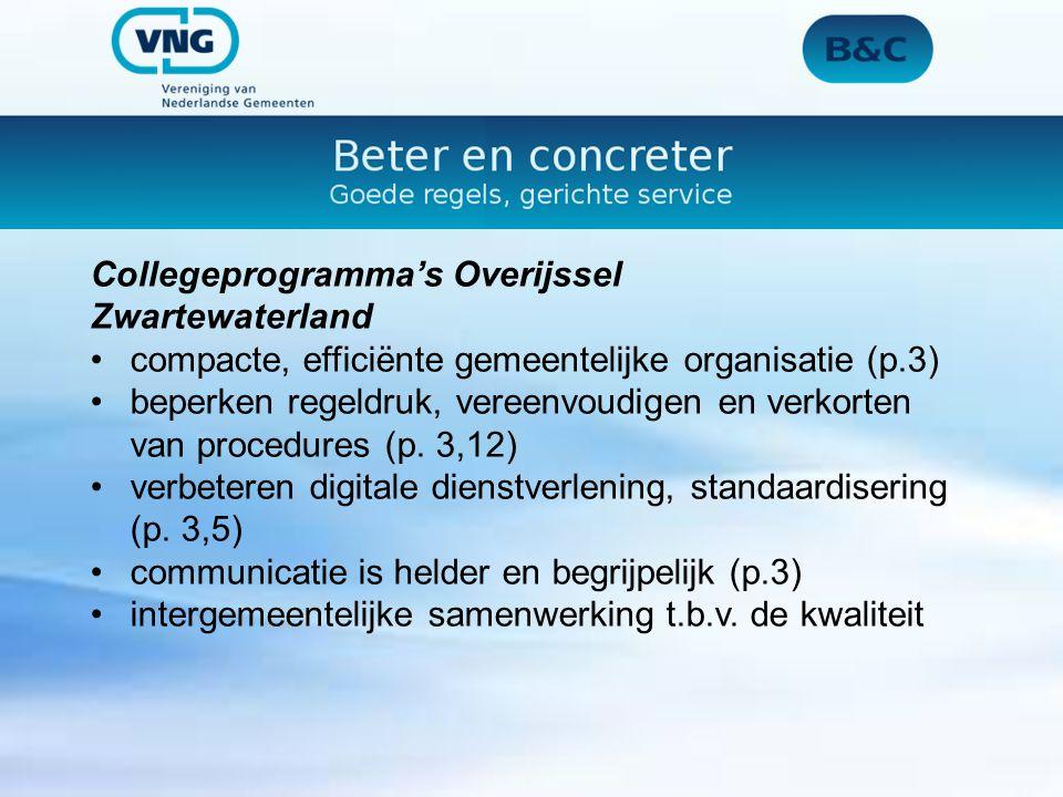 Collegeprogramma's Overijssel Zwartewaterland compacte, efficiënte gemeentelijke organisatie (p.3) beperken regeldruk, vereenvoudigen en verkorten van procedures (p.