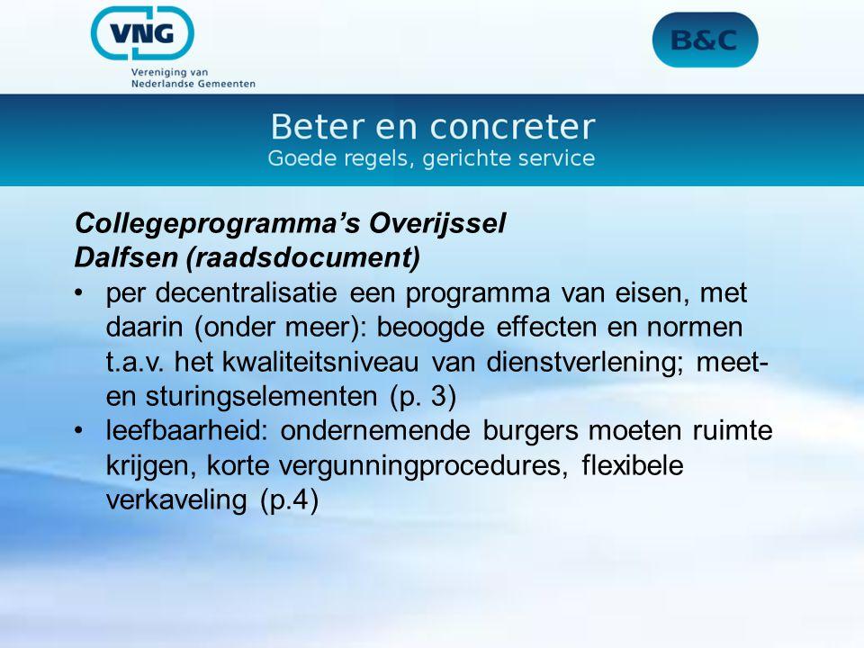Collegeprogramma's Overijssel Dalfsen (raadsdocument) per decentralisatie een programma van eisen, met daarin (onder meer): beoogde effecten en normen t.a.v.