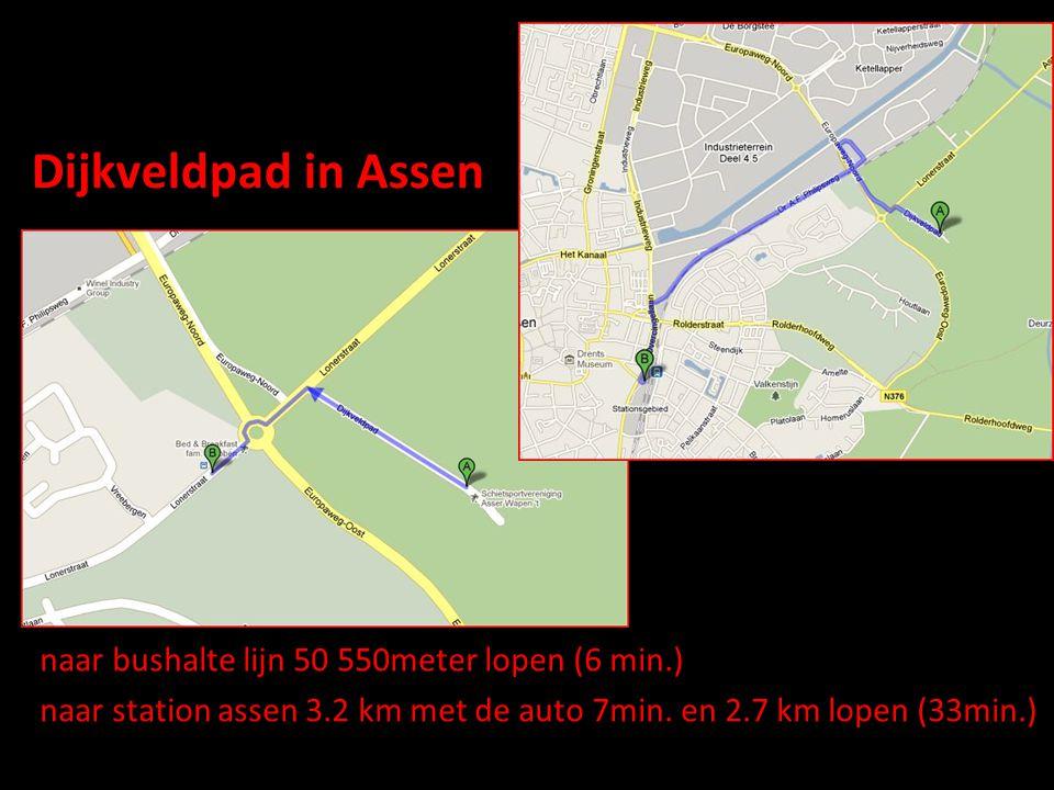Locatie Dijkveldpad in Assen naar bushalte lijn 50 550meter lopen (6 min.) naar station assen 3.2 km met de auto 7min.